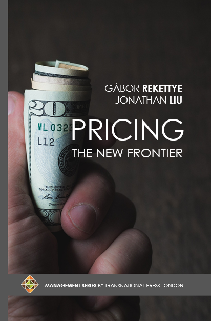 Pricing: The New Frontier by Gabor REKETTYE and Jonathan LIU