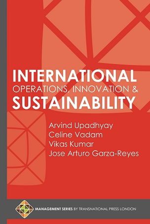 International Operations, Innovation and Sustainability by Arvind Upadhyay, Celine Vadam, Vikas Kumar, and Jose Arturo Garza-Reyes