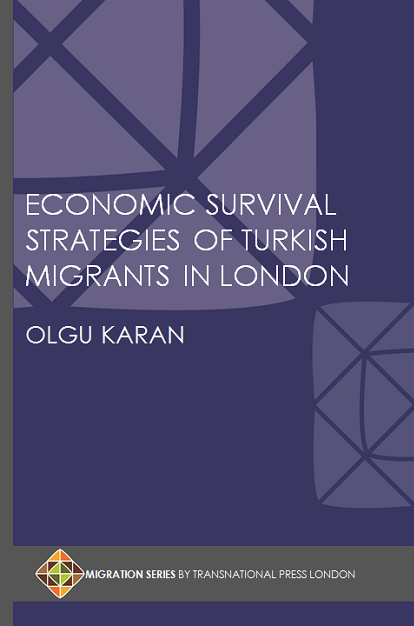 Economic Survival Strategies of Turkish Migrants in London by Olgu Karan