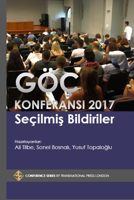 Göç Konferansı 2017 Seçilmiş Bildiriler - Ali Tilbe, Sonel Bosnali, Yusuf Topaloglu