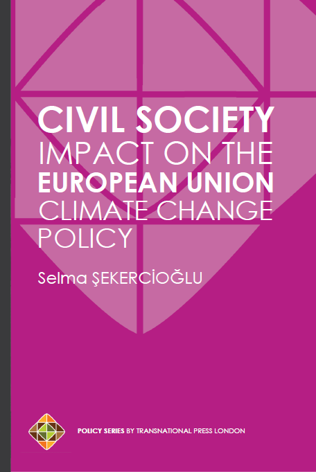 Civil Society Impact on the European Union Climate Change Policy by Selma Şekercioğlu