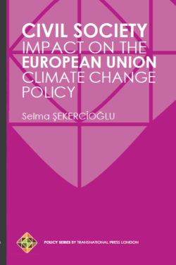 Civil Society Impact on the European Union Climate Change Policy (Hardcover)