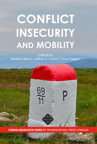 Conflict, Insecurity, Mobility by Sirkeci, Cohen, Yazgan