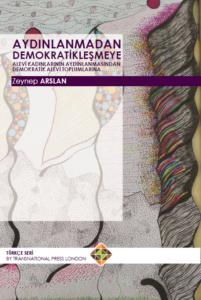 Aydınlanmadan Demokratikleşmeye, Alevi Kadınlarının Aydınlanmasından Demokratik Alevi Toplumlarına by Zeynep Arslan