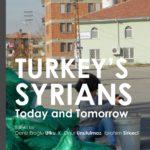 Turkey's Syrians: Today and Tomorrow