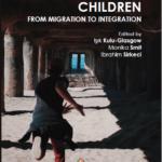 Unaccompanied Children: From Migration to Integration