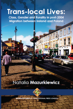 Trans-local Lives: Class, Gender and Rurality in post-2004 Migration between Ireland and Poland
