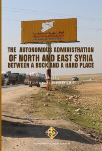 The Autonomous Administration of North and East Syria: Between A Rock and A Hard Place Edited By Thomas Schmidinger