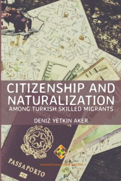Citizenship and Naturalization among Turkish Skilled Migrants