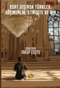 Yurtdışında Türkler etnisite din Yakup Çoştu