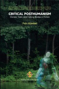 Critical Posthumanism by Pelin Kumbet