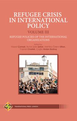 Refugee Crisis in International Policy: Volume III