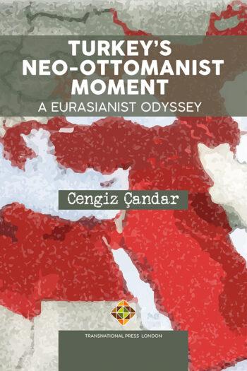 Cengiz Candar - Turkey's Neo-Otomanist Moment
